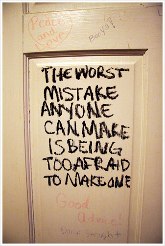 Rather make mistakes than do nothing